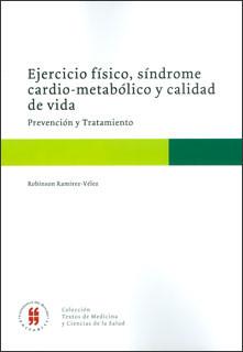 Ejercicio físico, síndrome cardio-metabólico y calidad de vida. Prevención y tratamiento