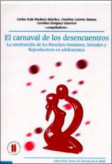 El carnaval de los desencuentros. La construcción de los derechos humanos, sexuales y reproductivos en adolescentes