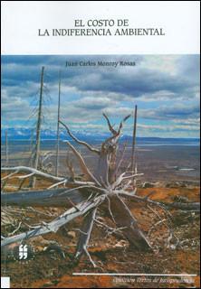 El costo de la indiferencia ambiental