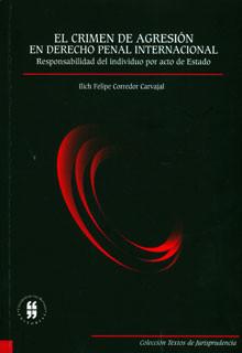 El crimen de agresión en derecho penal internacional. Responsabilidad del individuo por acto de estado