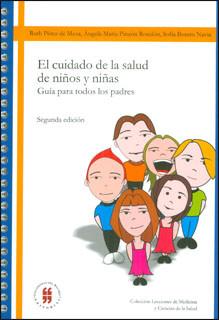El cuidado de la salud de niños y niñas. Guía para todos los padres