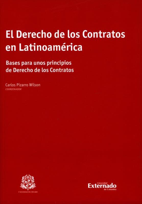 El Derecho de los Contratos en Latinoamérica. Bases para unos principios de Derecho de los contratos