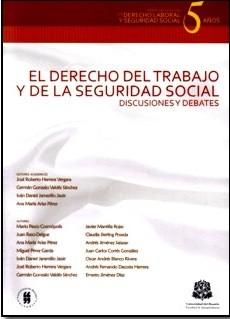 El derecho del trabajo y de la seguridad social. Discusiones y debates