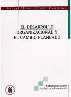El desarrollo organizacional y el cambio planeado