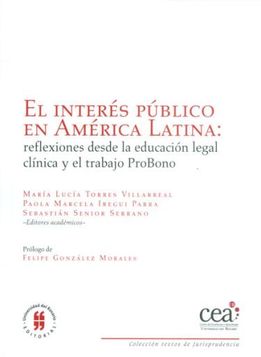 El interés público en América Latina. Reflexiones desde la educación legal clínica y el trabajo probono