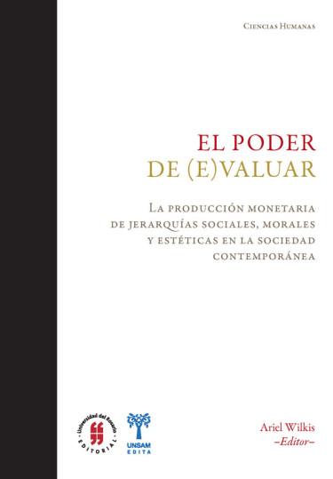 El poder de (e)valuar. La producción monetaria de jerarquías sociales, morales y estéticas en la sociedad contemporánea