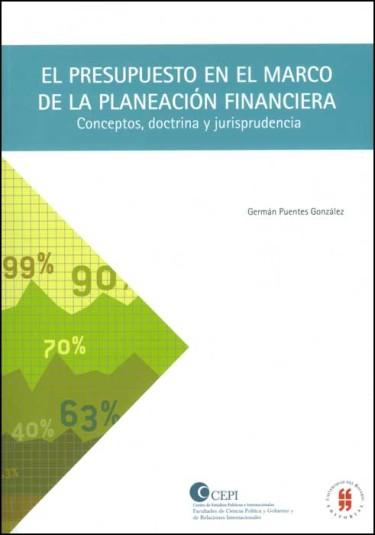 El presupuesto en el marco de la planeación financiera. Conceptos, doctrina y jurisprudencia