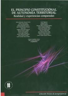 El principio constitucional de autonomía territorial. Realidad y experiencias comparadas
