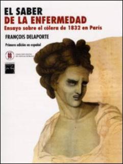 El saber de la enfermedad. Ensayo sobre el cólera de 1832 en París