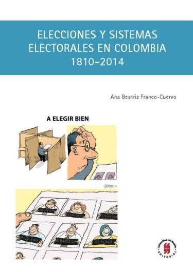 Elecciones y sistemas electorales en Colombia (1810-2014)
