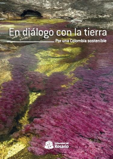 En diálogo con la tierra. Por una Colombia sostenible