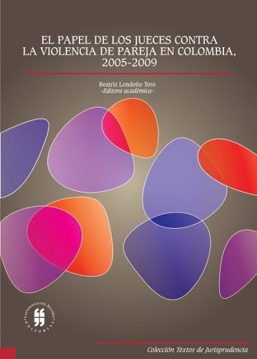 El papel de los jueces contra la violencia de pareja en Colombia, 2005-2009