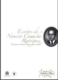 Escritos de Nemesio Camacho Rodríguez. Derecho constitucional y otros temas
