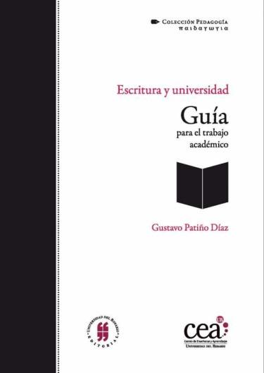 Escritura y universidad. Guía para el trabajo académico