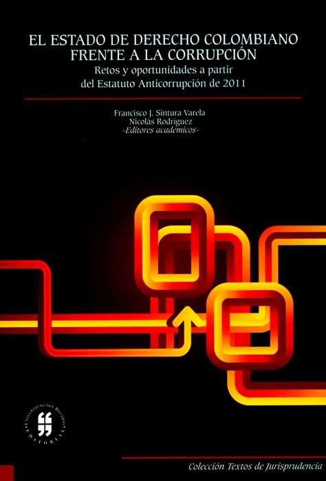 Estado de derecho colombiano frente a la corrupción. Retos y oportunidades a partir del Estatuto Anticorrupción de 2011