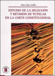 Estudio de la selección y revisión de tutelas en la Corte Constitucional