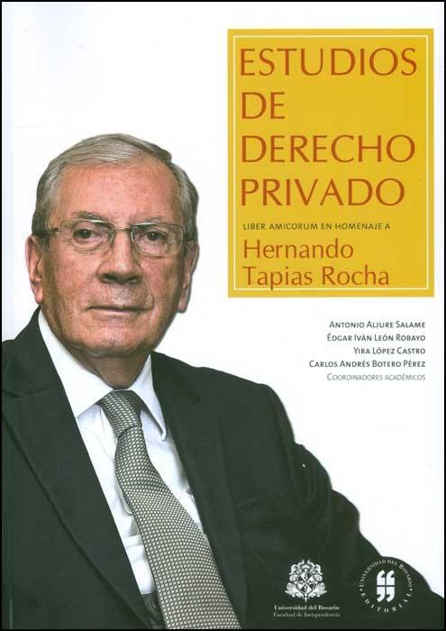 Estudios de derecho privado Liber Amicorum en homenaje a Hernando Tapias Rocha
