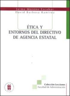 Ética y entornos del directivo de agencia estatal