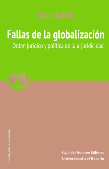 Fallas de la globalización. Orden jurídico y político de la a-juridicidad