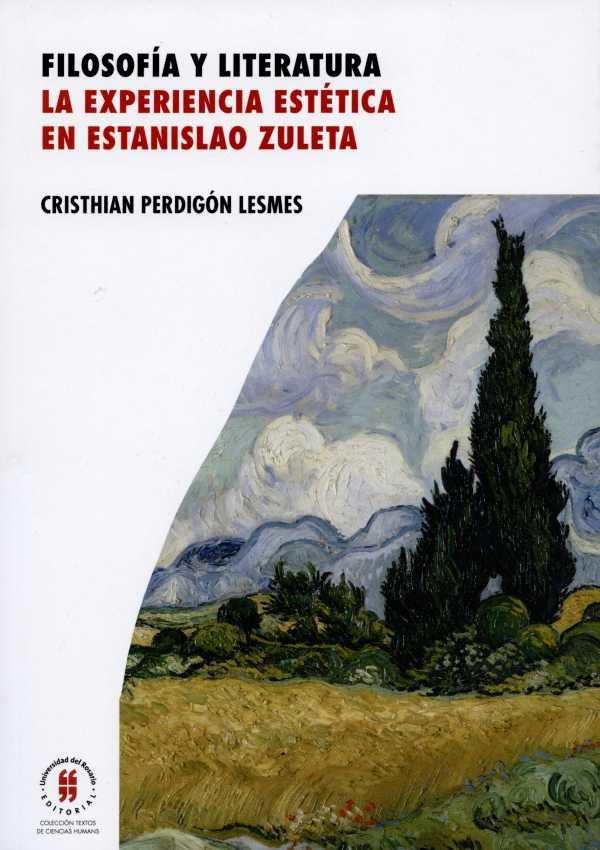Filosofía y literatura. La experiencia estética en Estanislao Zuleta