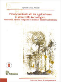 Financiamiento de los agricultores al desarrollo tecnológico. Naturaleza jurídica e impacto en el sector palmero colombiano