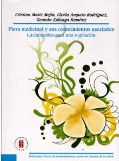 Flora medicinal y sus conocimientos asociados. Lineamientos para una regulación