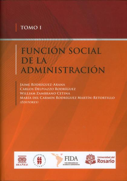 Función social de la administración. Tomo I