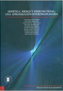 Genética, riesgo y derecho penal: una aproximación interdisciplinaria