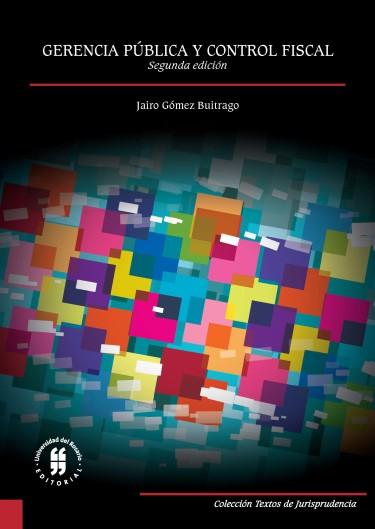 Gerencia pública y control fiscal (Segunda edición)