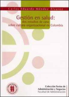 Gestión en Salud: dos estudios de caso sobre cultura organizacional en Colombia