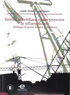 Gestión inmobiliaria en los proyectos de infraestructura. Enfoque al sector minero y petrolero