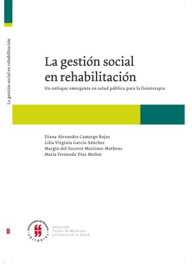 Gestión social en rehabilitación. Un enfoque emergente en salud pública para la fisioterapia