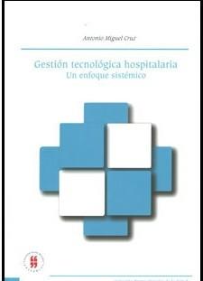Gestión tecnológica hospitalaria. Un enfoque sistémico