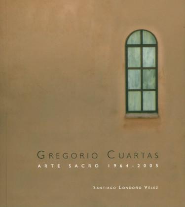 Gregorio Cuartas. Arte sacro (1964 -2005)