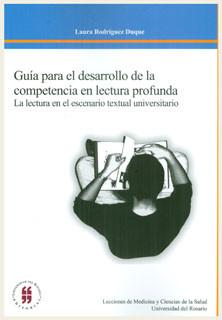 Guía para el desarrollo de la competencia en lectura profunda. La lectura en el escenario textual universitario