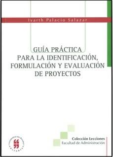 Guía práctica para la identificación, formulación y evaluación de proyectos