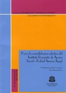 Hacia la consolidación colectiva del Instituto Rosarista de Acción Social, Rafael Arenas Ángel