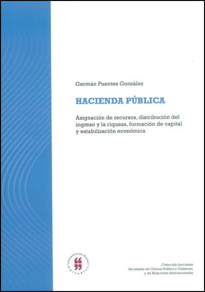 Hacienda pública. Asignación de recursos, distribución del ingreso y la riqueza, formación de capital y estabilización económica