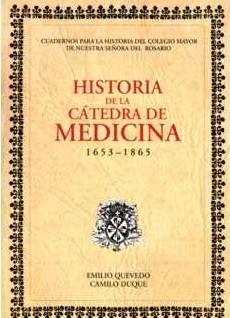 Historia de la Cátedra de Medicina, 1653-1865 (Incluye CD-ROM)