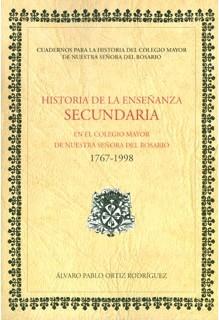 Historia de la enseñanza secundaria en el Colegio Mayor del Rosario 1767-1998