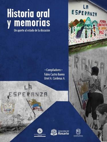 Historia oral y memorias. Un aporte al estado de la discusión