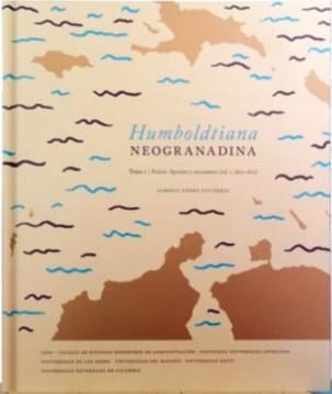 Humboldtiana neogranadina. 5 Volumenes. 4 Tomos + Un cuadernillo