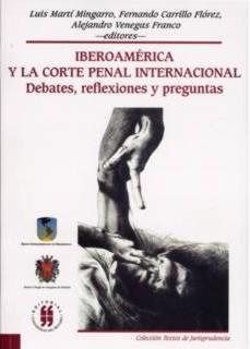 Iberoamérica y la Corte Penal Internacional. Debates, reflexiones y preguntas