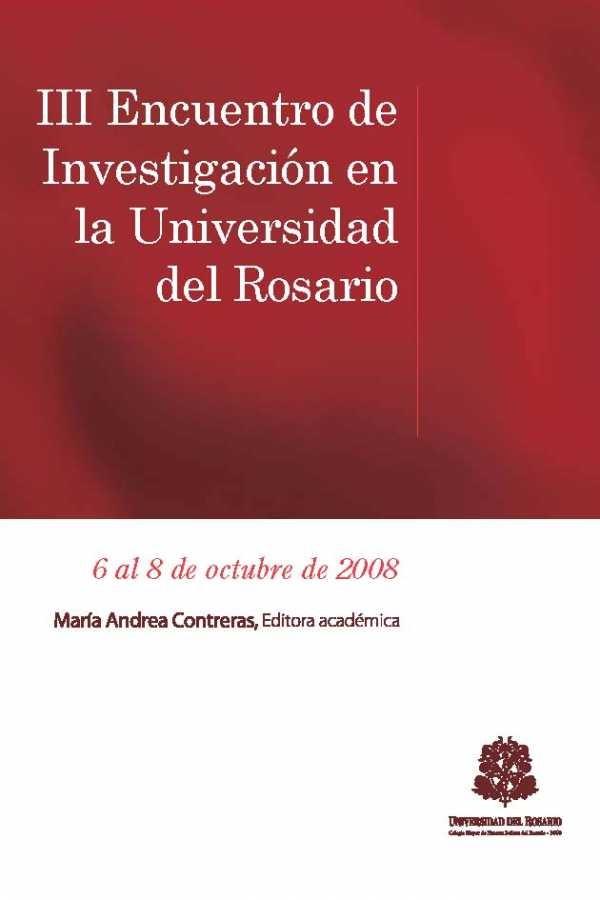 III Encuentro de Investigación en la Universidad del Rosario. 6 al 8 de octubre de 2008