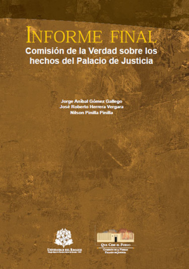 Informe final de la comisión de la verdad sobre los hechos del Palacio de Justicia