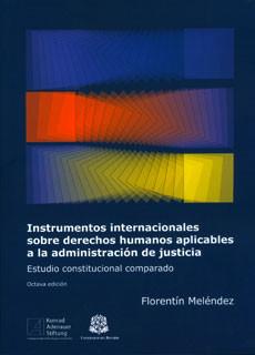 Instrumentos internacionales sobre derechos humanos aplicables a la administración de justicia: estudio constitucional comparado