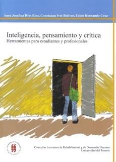 Inteligencia, pensamiento y crítica. Herramientas para estudiantes y profesionales