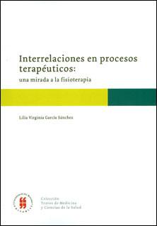 Interrelaciones en procesos terapéuticos: una mirada a la fisioterapia