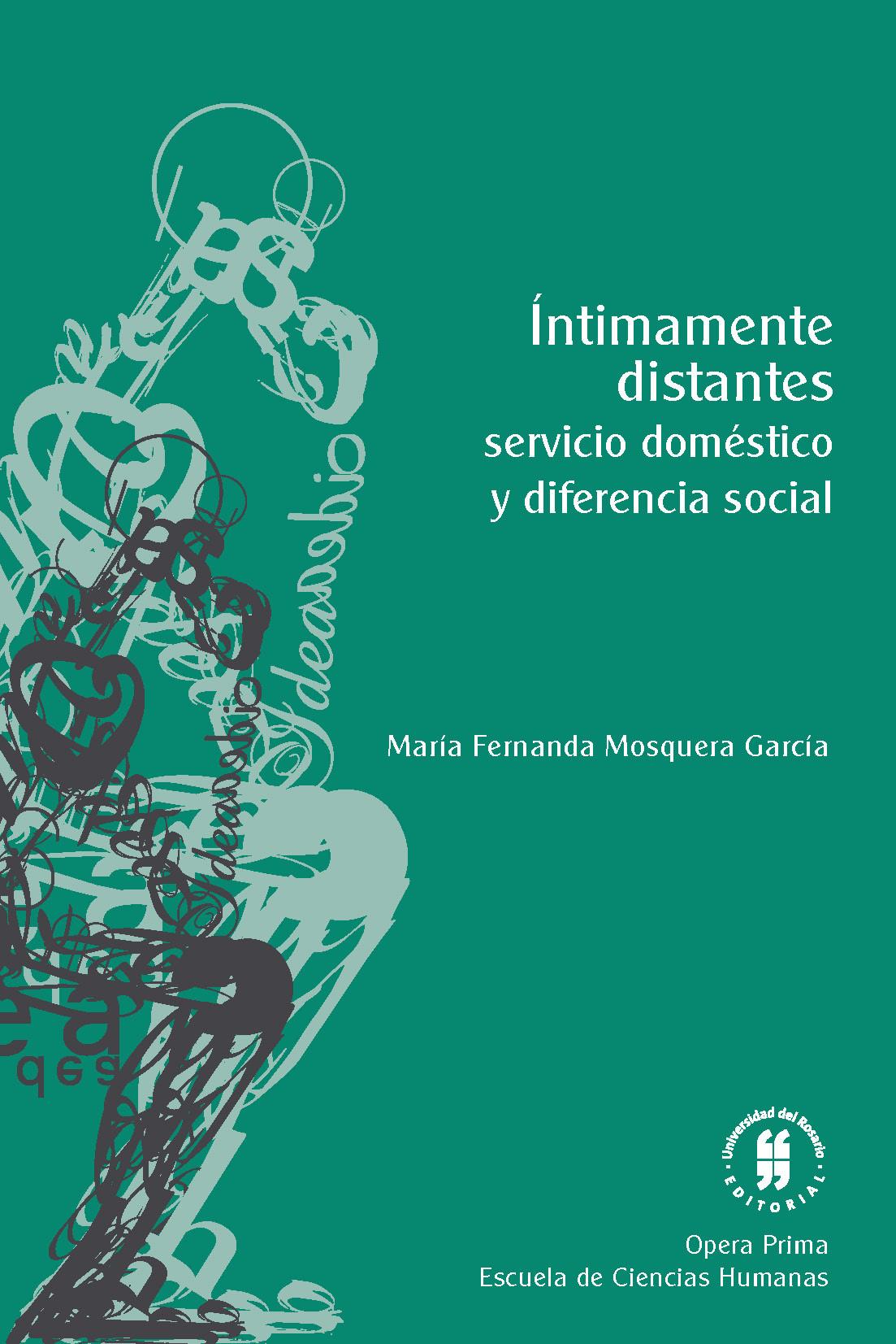 Íntimamente distantes: servicio doméstico y diferencia social