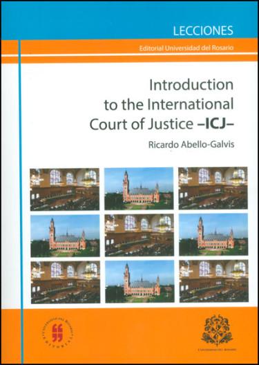 Introduction to the International Court of Justice - ICJ - (Edición Bilingüe)